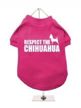 ''Respect The Chihuahua'' Dog T-Shirt