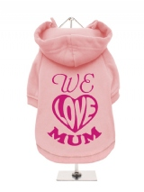 ''Mothers Day: We Love Mum'' Fleece-Lined Dog Hoodie / Sweatshirt