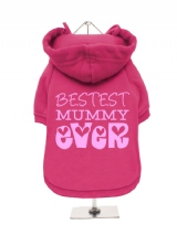 ''Mothers Day: Bestest Mummy Ever'' Fleece-Lined Dog Hoodie / Sweatshirt