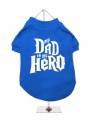 ''My Dad is My Hero'' Dog T-Shirt