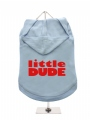 ''Little Dude'' Dog Hoodie
