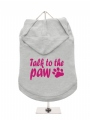 ''Talk To The Paw'' Dog Hoodie