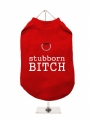 ''Stubborn Bitch'' Harness T-Shirt