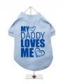 ''My Daddy Loves Me'' Dog T-Shirt