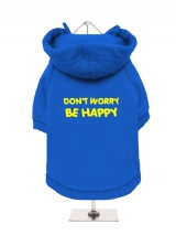 DON'T WORRY | BE HAPPY - Fleece-Lined Dog Hoodie / Sweatshirt