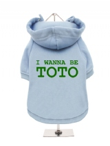 I WANNA BE | TOTO - Fleece-Lined Dog Hoodie / Sweatshirt