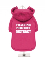 TRAINING | PLEASE DON'T | DISTRACT - Fleece-Lined Dog Hoodie / Sweatshirt