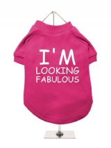 I'M | LOOKING | FABULOUS - Dog T-Shirt