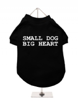 SMALL DOG | BIG HEART - Dog T-Shirt